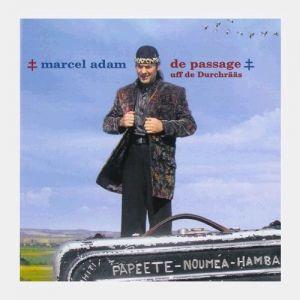 Marcel Adam - De passage/Uff de Durchrääs