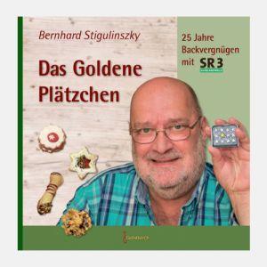 Bernhard Stigulinszky - Das Goldene Plätzchen