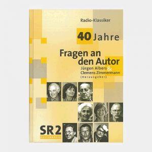 Albers/Zimmermann - 40 Jahre Fragen an den Autor