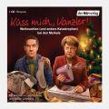 Küss mich, Kanzler! - Weihnachten (und andere Katastrophen) bei den Merkels